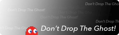 Don't Drop The Ghost banner.
