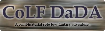 CoLF DaDA - A solo low-fantasy adventure game.